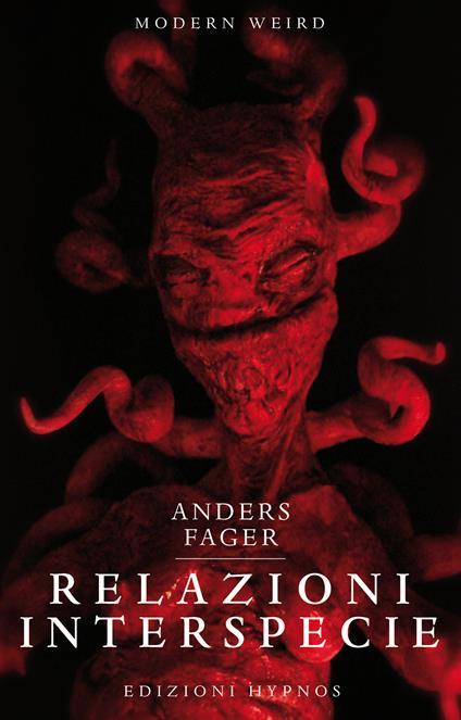 Relazioni interspecie. L'ascesa dei miti. Nuovi squarci nell'universo di H.P. Lovecraft - Fulvio Ferrari,Anders Fager - ebook