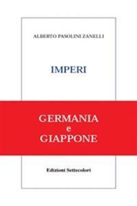Imperi. Germania e Giappone - Alberto Pasolini Zanelli - ebook
