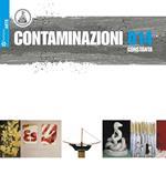 Contaminazioni 014. Catalogo della mostra (Costanza, 29 agosto-21 settembre 2014). Ediz. illustrata