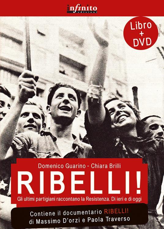 Ribelli! La storia degli uomini e delle donne che hanno dato all'Italia la democrazia. Con DVD - copertina