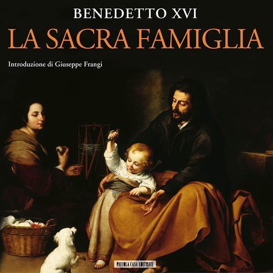La sacra famiglia - Giuseppe Frangi,Benedetto XVI (Joseph Ratzinger) - ebook
