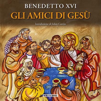 Gli amici di Gesù - Franco Vignazia,Benedetto XVI (Joseph Ratzinger),Julián Carrón - ebook