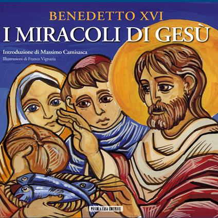 I miracoli di Gesù - Franco Vignazia,Benedetto XVI (Joseph Ratzinger),M. Camisasca - ebook