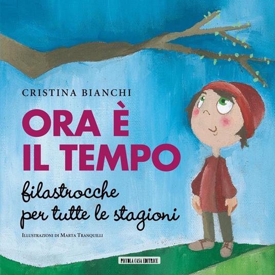 Ora è il tempo. Filastrocche per tutte le stagioni - Cristina Bianchi,M. Tranquilli - ebook