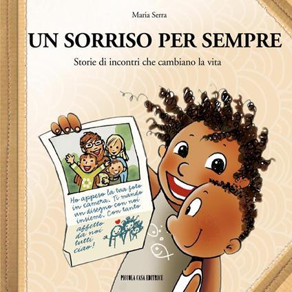 Un sorriso per sempre. Storie di incontri che cambiano la vita - Maria Serra,A. Formaggio - ebook