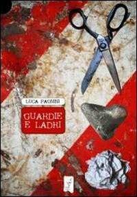 Guardie e ladri - Luca Pagnini - copertina