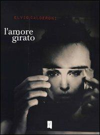 L' amore girato - Elvio Calderoni - copertina