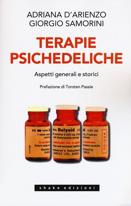 Terapie psichedeliche. Vol. 1: Aspetti generali e storici. - Adriana D'Arienzo,Giorgio Samorini - copertina