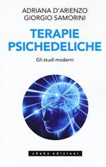 Terapie psichedeliche. Vol. 2: studi moderni, Gli.