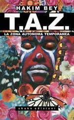 T.A.Z. La Zona Autonoma Temporanea