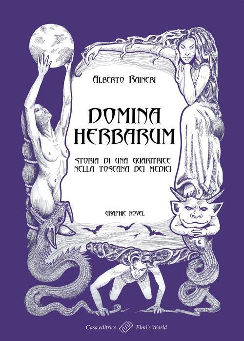 Domina herbarum. Storia di una guaritrice nella Toscana dei Medici - Alberto Raineri - ebook