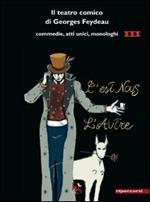 Il teatro comico di Georges Feydeau. Commedie, atti unici, monologhi. Vol. 3
