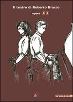 Il teatro di Roberto Bracco. Vol. 2: Opere.