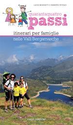 44 passi. Itinerari per famiglie nelle valli bergamasche