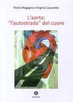 L' aorta. «L'autostrada del cuore». Vol. 1: Aorta toracica.