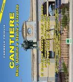 Cantiere. Navi, uomini e storie a Livorno. Il cantiere navale Luigi Orlando patrimonio indissolubile per la città di Livorno