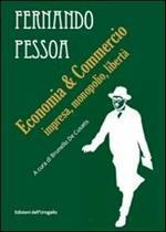 Economia & commercio. Impresa, monopolio, libertà