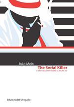 The serial killer e altri racconti risibili o anche no