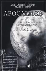 Apocalisse. Alle origini della fantascienza latinoamericana