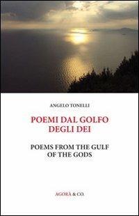 Poemi dal Golfo degli Dei. Ediz. italiana e inglese - Angelo Tonelli - copertina