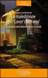 La maledizione del «Lover's Norway». Le indagini della detective Anna Schmidt - Ilaria Quaresima - copertina