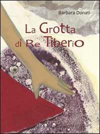 La grotta di re Tiberio - Barbara Donati - copertina