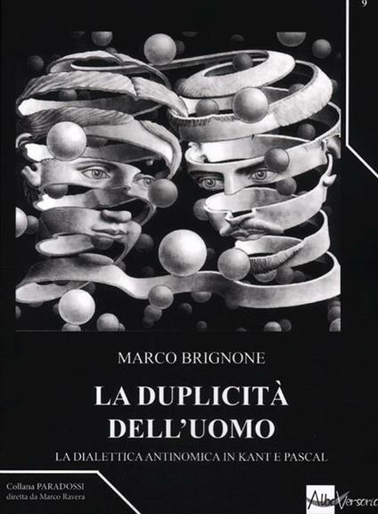 La duplicità dell'uomo. La dialettica antinomica in Kant e Pascal - Marco Brignone - copertina