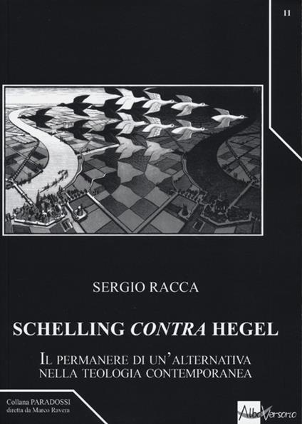 Schelling «contra» Hegel. Il permanere di un'alternativa nella teologia contemporanea - Sergio Racca - copertina