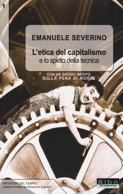 L' etica del capitalismo e lo spirito della tecnica-Sulla pena di morte - Emanuele Severino - copertina