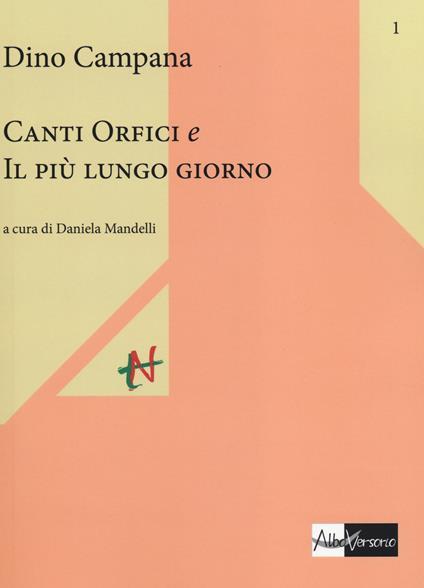Canti orfici e Il più lungo giorno - Dino Campana - copertina