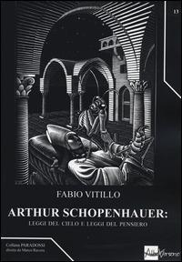 Arthur Schopenhauer: leggi del cielo e leggi del pensiero - Fabio Vitillo - copertina