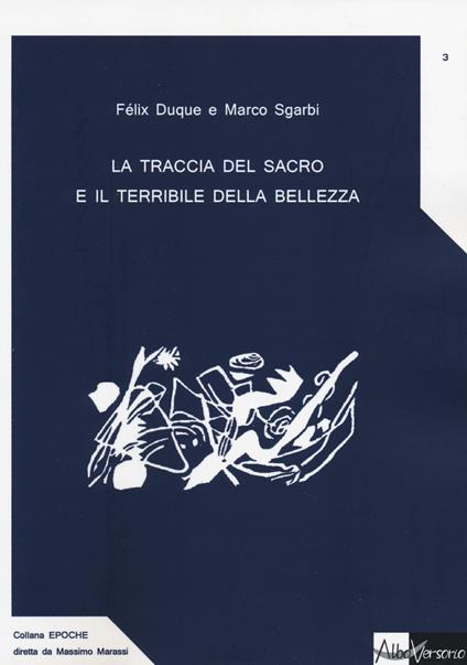 La traccia del sacro e il terribile della bellezza - Félix Duque,Marco Sgarbi - copertina