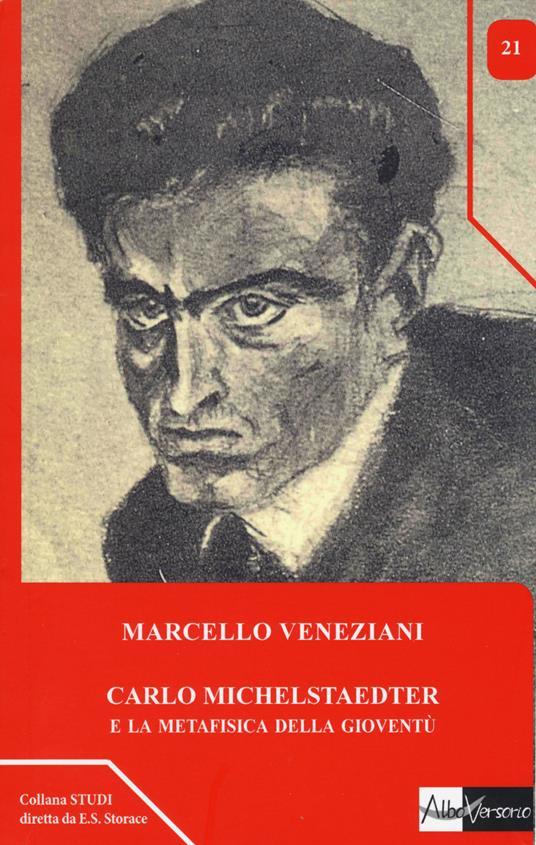 Carlo Michelstaedter e la metafisica della gioventù - Marcello Veneziani - copertina