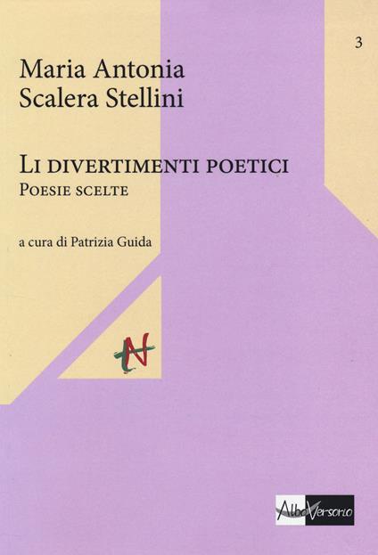 Divertimineti poetici. Poesie scelte (Li) - M. Antonia Scalera Stellini - copertina
