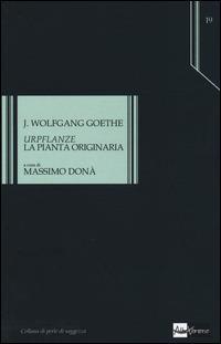 «Urpflanze». La pianta originaria - Johann Wolfgang Goethe - copertina