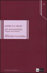 Sul Wallenstein. Tragedia senza dialettica - Friedrich Hegel - copertina