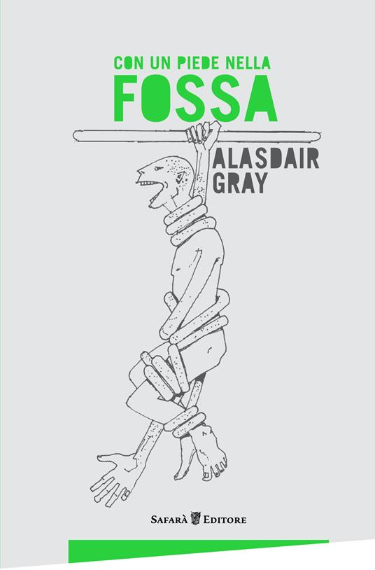 Con un piede nella fossa - Alasdair Gray,Auro Basilicò,Enrico Terrinoni - ebook