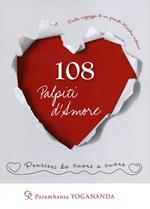 108 palpiti d'amore. Pensieri da cuore a cuore