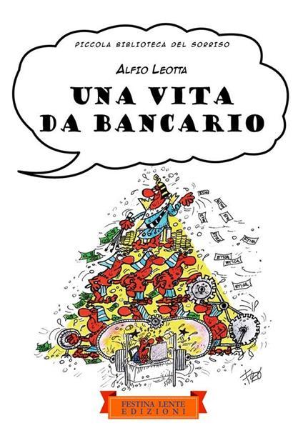 Una vita da bancario - Alfio Leotta - ebook