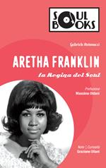 Aretha Franklin. La regina del soul