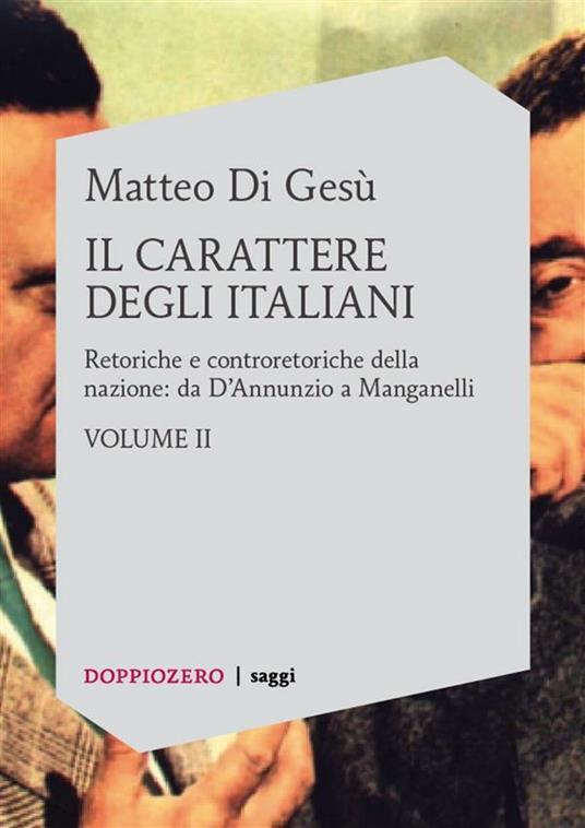 Il carattere degli italiani. Vol. 2 - Matteo Di Gesù - ebook
