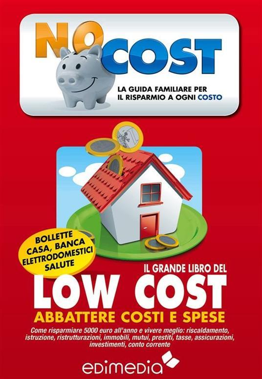 Il grande libro del Low Cost - Carla Campisano,Prisca Destro,Alissa Zavanella - ebook