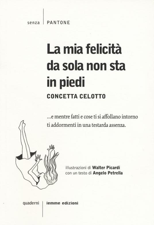 La mia felicità da sola non sta in piedi - Concetta Celotto - copertina