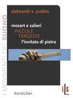 Piccole tragedie: Mozart e Salieri-L'invitato di pietra