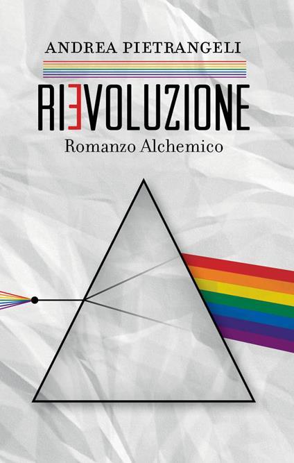 Rievoluzione. Romanzo alchemico - Andrea Pietrangeli - ebook