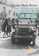 Storie di guerra. La seconda guerra mondiale a Cento e frazioni. Ediz. illustrata