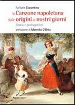La canzone napoletana dalle origini ai nostri giorni. Storie e protagonisti