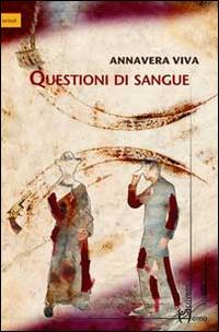 Questioni di sangue - Annavera Viva - copertina