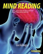 Mind reading. Manuale di tecniche e metodi di lettura della mente