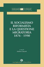 Il socialismo riformista e la questione migratoria. 1876-1990